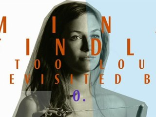 Mina Tindle - Too Loud Revisited By O