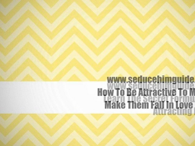 How To Attract Men Instantly. How To Be Attractive To Men