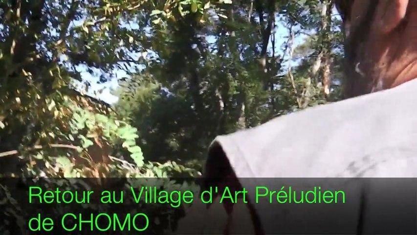Retour au Village d'Art Préludien de CHOMO, Septembre 2012
