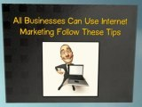 All Businesses Can Use Internet Marketing Follow These Tips