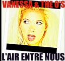 L'AIR ENTRE NOUS by Vanessa & The O's