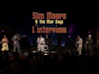 Slim Moore and the Mar Kays, l'Interview