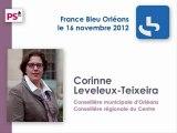 Corinne Leveleux-Teixeira : « Je serai la candidate des socialistes à Orléans aux élections municipales de 2014, si les militants le veulent ! » France Bleu Orleans 16 Novembre 2012