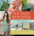 Crafts Book Review: One-Yard Wonders: 101 Sewing Fabric Projects; Look How Much You Can Make with Just One Yard of Fabric! by Patricia Hoskins, Rebecca Yaker