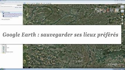 Comment sauvegarder ses lieux préférés sur Google Earth ?