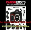 [BEST BUY] Canon EOS 7D 18 MP CMOS Digital SLR Camera with 3-Inch LCD and Canon EF-S 15-85mm f/3.5-5.6 IS USM UD Wide Angle Zoom Lens (32GB Intermediate Bundle Kit) includes x2 Batteries, Charger, Case, Memory C