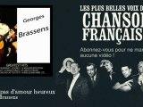 Georges Brassens - Il n'y a pas d'amour heureux - Chanson française