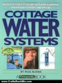 Crafts Book Review: Cottage Water Systems: An Out-of-the-City Guide to Pumps, Plumbing, Water Purification, and Privies by Max Burns