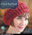 Crafts Book Review: Clever Crocheted Accessories: 25 Quick Weekend Projects by Brett Bara