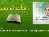 Sadaqat Ali - Surah Rahman: Beautiful and Heart Trembling Quran Recitation - Dar al Islam
