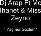 Dj Arap Mc İhanet Miss Zeyno - Yağmur Gözlüm