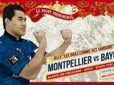 La boite à gifles du Montpellier Hérault Rugby - Episode 8 Saison 3 : Bayonne 01/12/2012