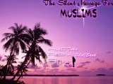 """""""The Silent Message For Muslims"""" (Coming Soon)"""