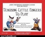 Fun Book Review: Teaching Little Fingers to Play: A Book for the Earliest Beginner (John Thompsons Modern Course for The Piano) by John Thompson