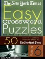 Fun Book Review: The New York Times Easy Crossword Puzzles Volume 6: 50 Solvable Puzzles from the Pages of The New York Times by The New York Times, Will Shortz