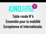 Table Ronde N°4 - Ensemble pour la mobilité Européenne et Internationale