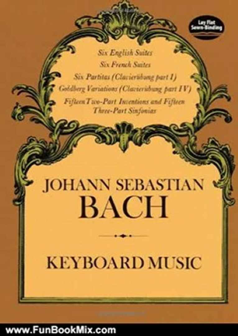 Fun Book Review: Keyboard Music (Dover Music for Piano) by Johann Sebastian Bach, Classical Piano Sh