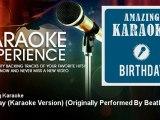 Amazing Karaoke - Birthday (Karaoke Version) - Originally Performed By Beatles - KaraokeExperience