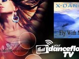 X-dance - Fly With Me - Electro House - YourDancefloorTV