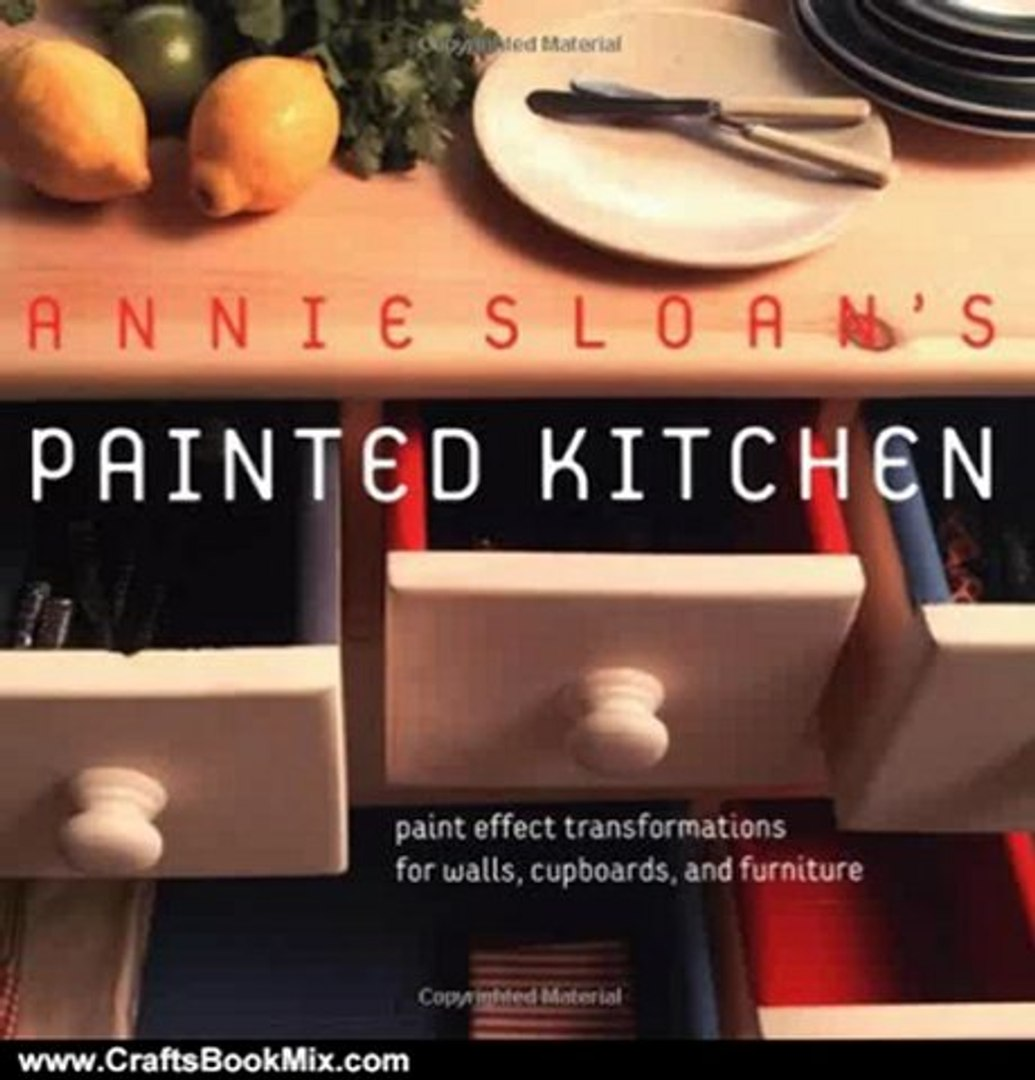 Crafts Book Review: Annie Sloan's Painted Kitchen: Paint Effect Transformations for Walls, Cupb