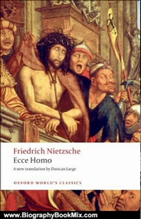 Biography Book Review Ecce Homohow To Become What You Are Oxford Worlds Classics By Friedrich Nietzsche Duncan Large
