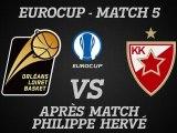 Réactions de Philippe Hervé - Eurocup Match 5 - Belgrade