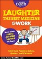 Humour Book Review: Laughter Is the Best Medicine: @Work: America's Funniest Jokes, Quotes, and Cartoons by Editors of Reader's Digest