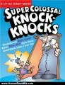Humour Book Review: A Little Giant Book: Super Colossal Knock-Knocks by Chris Tait, Jacqueline Horsfall