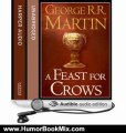 Humour Book Review: A Feast for Crows (Part Two): Book 4 of A Song of Ice and Fire by George R. R. Martin (Author), Roy Dotrice (Narrator)