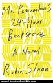 Literature Book Review: Mr. Penumbra's 24-Hour Bookstore: A Novel by Robin Sloan