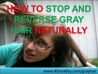 How To Stop And Reverse Gray Hair Naturally - video dailymotion