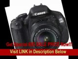 [BEST BUY] Canon EOS 600D (European EOS Rebel T3i) 18 MP CMOS Digital SLR Camera and DIGIC 4 Imaging with EF-S 18-55mm f/3.5-5.6 IS Lens