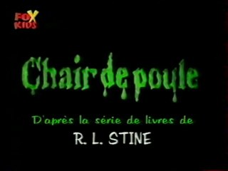 Générique de la Série Chair De Poule 1999 FOX KIDS