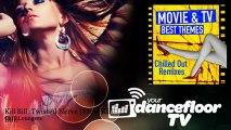 Chill Loungers - Kill Bill: Twisted Nerve - From Kill Bill - YourDancefloorTV