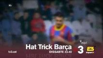 """TV3 - Dissabte, a les 23.40 a TV3 - """"Hat trick Barça"""""""