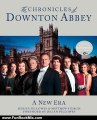 Fun Book Review: The Chronicles of Downton Abbey: A New Era by Jessica Fellowes, Matthew Sturgis, Julian Fellowes
