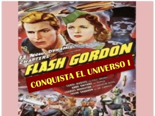 FLASH GORDON CONQUISTA EL UNIVERSO I (1940)