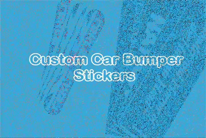 Custom Car Bumper Stickers, Custom Bumper Stickers for Cars