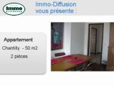 Location Appartement  Chantilly  60500 - 50 m2