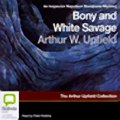 Bony and the White Savage An Inspector Napoleon Bonaparte Mystery (Unabridged) audiobook sample
