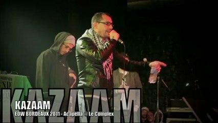 KAZAAM, Acapella @ EOW Bordeaux Déc. 2011