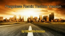 "Musique Electronique Techno - ""Pergolese Remix Techno Version"" - par Direct To Dreams"