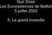 06.Le grand Incendie - Noir Désir aux Eurockéennes de Belfort le 5 juillet 2002