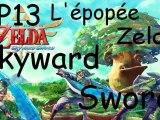 L'épopée Zelda Skyward Sword - Ep.13 : Raffinerie de Lanelle (Partie 1)