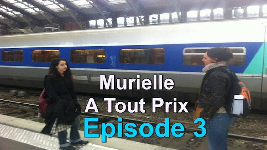 MURIELLE A TOUT PRIX S02E3