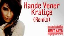 """Kraliçe (Hande Yener) """"Ümit Kaya Remix"""""""