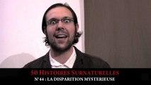 50 Histoires Surnaturelles : n°44 LA DISPARITION MYSTERIEUSE / Short Session #68 YR