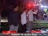 Kadıköy'de alevli gece