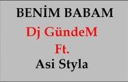 Asi StyLa Ft. Dj Gündem - Benim Babam [New Fena İsyan Track] (2012) Arabesk Rap