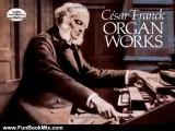 Fun Book Review: Csar Franck: Organ Works by Cesar Franck